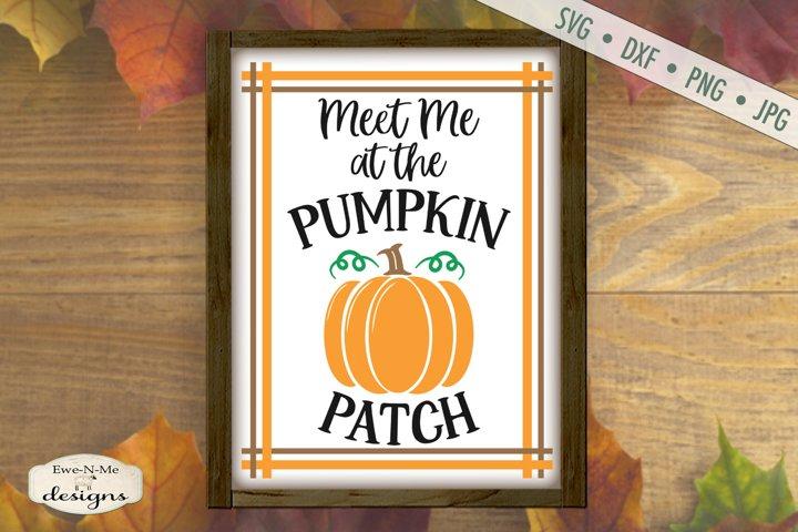 Meet Me at the Pumpkin Patch | Fall | Autumn | Pumpkin SVG