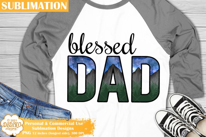 Blessed Dad Sublimation, Nature Sublimation, Fathers Day Png