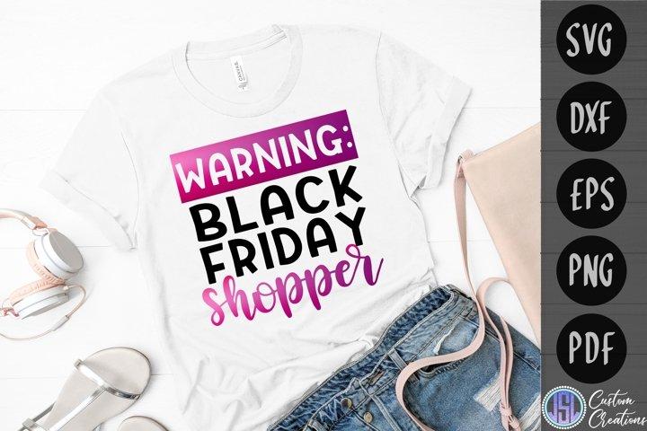 WARNING Black Friday Shopper |Shopping |SVG DXF EPS PNG PDF