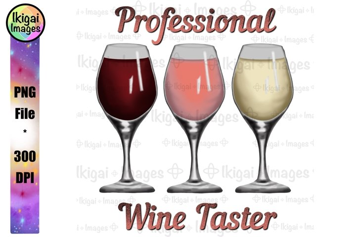 Professional Wine Taster Design Wine Glasses PNG Sublimation