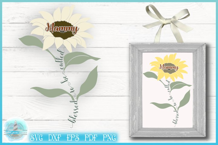 Blessed To Be Called Mammy Quote with Sunflower SVG