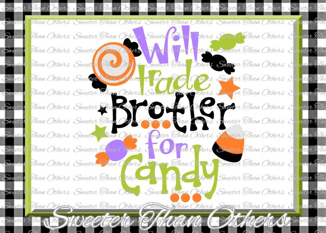 Halloween svg, Will Trade Brother For Candy svg