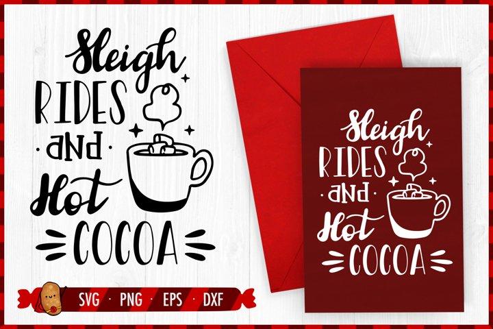 Christmas SVG - Sleigh Rides and Hot Cocoa SVG - Santa SVG