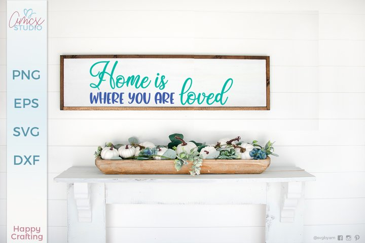Home is where you are loved - Home Decor SVG example