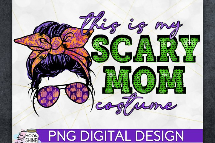 Scary Mom Costume Halloween PNG Sublimation Design