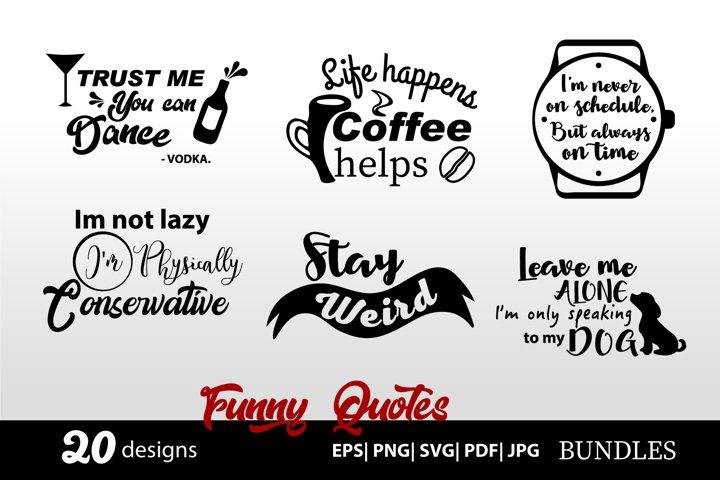 Funny Quotes SVG bundle 20 designs SVG Cut file