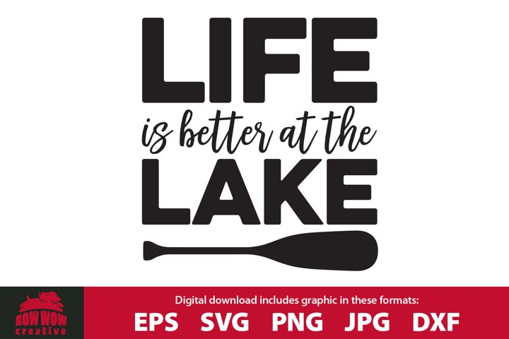 Life is Better at the Lake - Boat Paddle SVG Cutting File