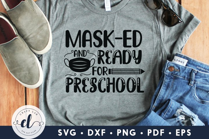 Mask-ED And Ready For Pre-School, Back To Virtual School SVG