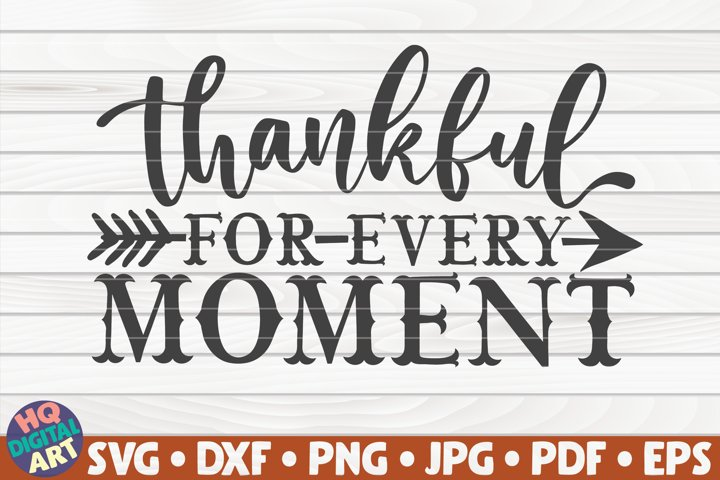 Thankful for every moment SVG | Thanksgiving quote