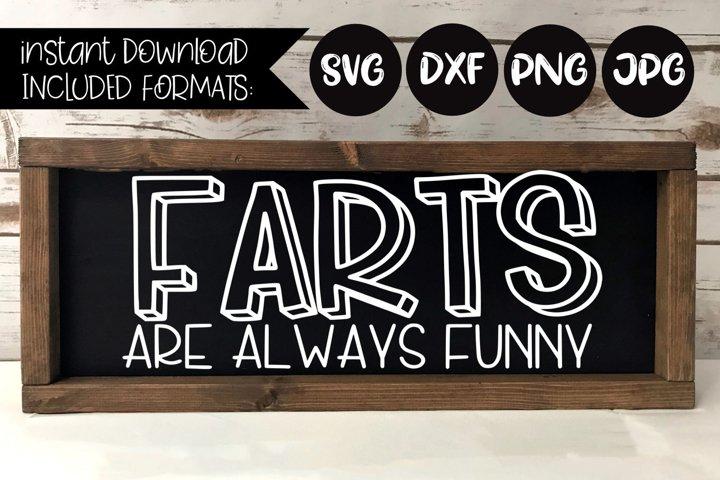 Farts Are Always Funny - A Bathroom Humor SVG