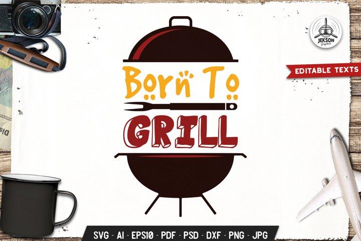 Born To Grill Logo Design Retro Vector BBQ Badge Cut File