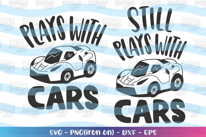 Dad svg Plays with cars Still plays with cars Matching shirt