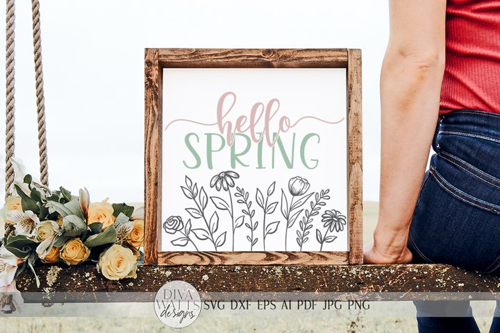 Hello Spring With Flowers SVG | Farmhouse Sign | dxf & MORE