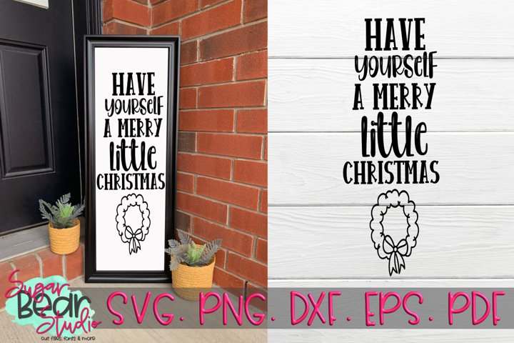 Have Yourself A Merry Christmas - A Vertical Porch Sign SVG example
