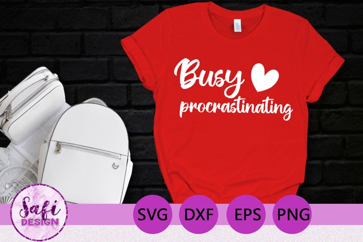 Busy Procrastinating- SVG DXF EPS PNG