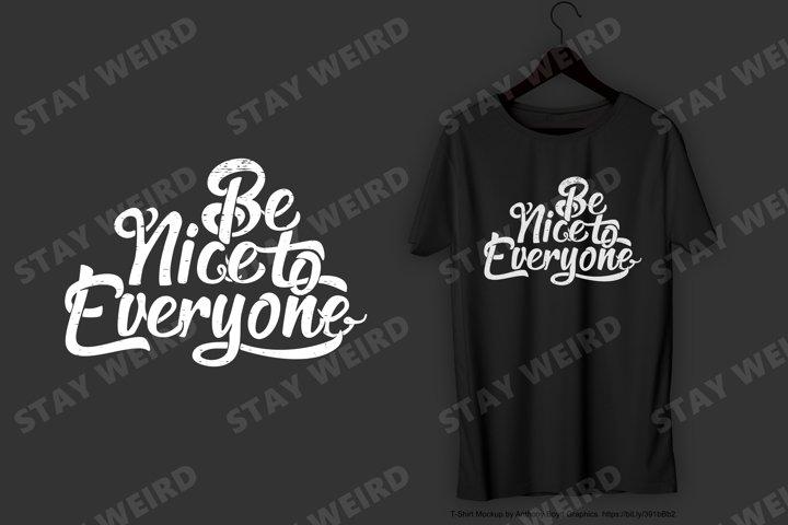 Be Nice to Everyone T-Shirt Design