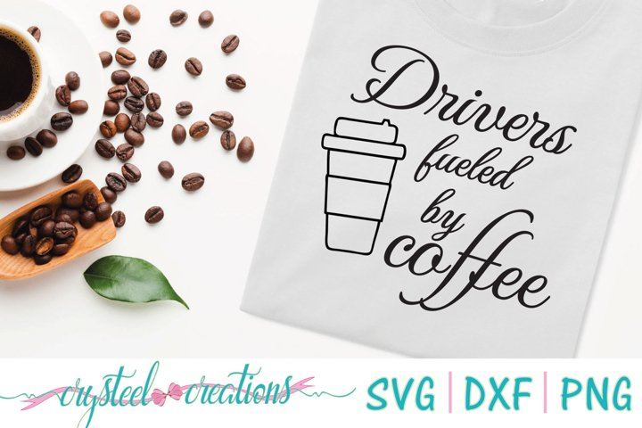 Drivers fueled by Coffee SVG, DXF, PNG