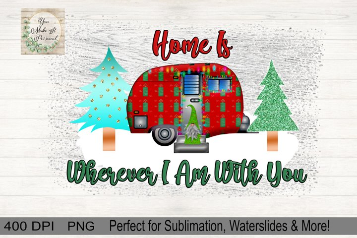Home Is Wherever I am With You, Holiday Camper with Gnome