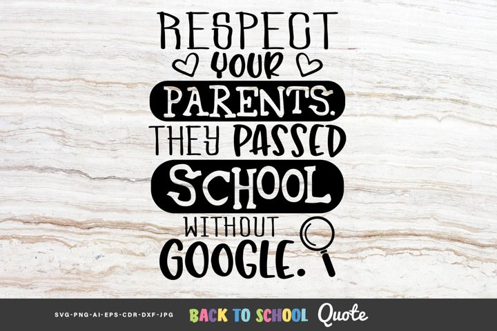 Respect Your Parents. They Passed Sch... - Educational Quote