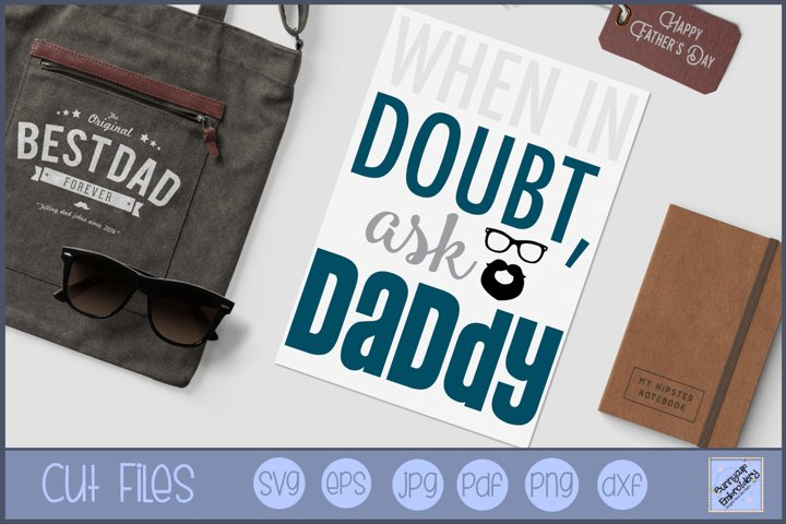 When In Doubt Ask Daddy - SVG, Clipart, Graphic