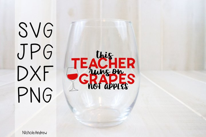 This Teacher Runs On Grapes Not Apples