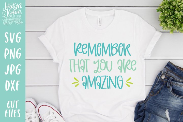 Remember You Are Amazing, Positive Vibes SVG Cut File