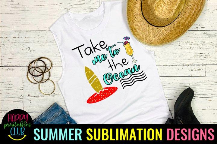 Take Me to Ocean Sublimation Design-Summer Sublimation PNG