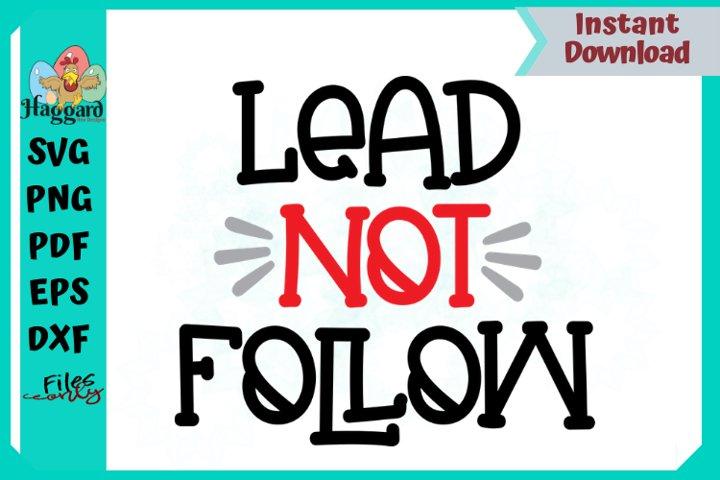 Lead Not Follow