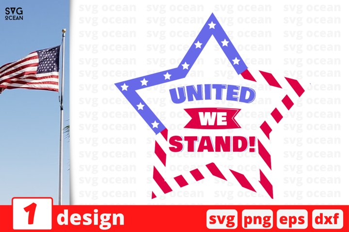 United we stand Svg cut file | 4th of july star sign