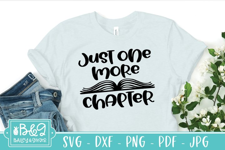 Just One More Chapter SVG, Book Lover SVG, Reading SVG
