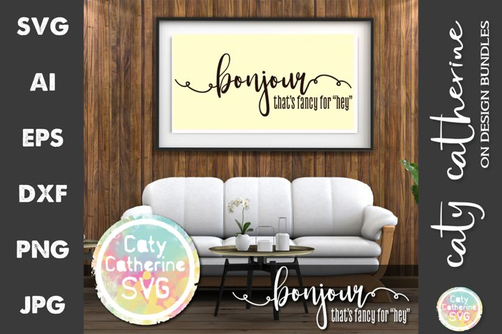 Bonjour Thats Fancy For Hey Funny Welcome Sign SVG Cut File
