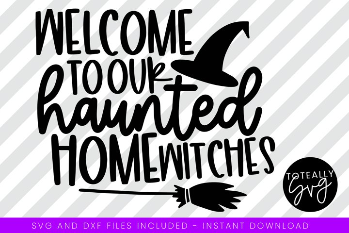 Welcome To Our Haunted Home Halloween SVG.