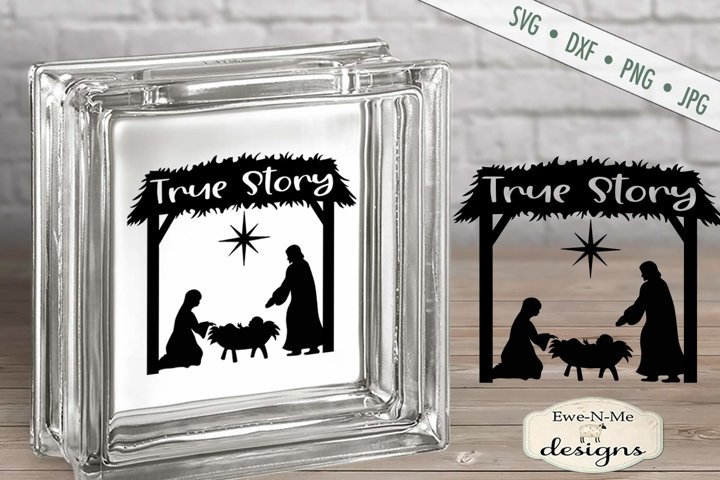 True Story - Manger - Nativity - Christmas - SVG DXF