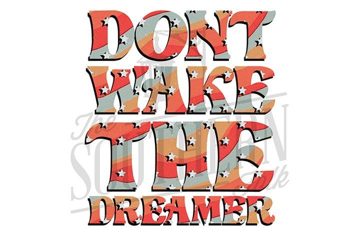 Dont Wake The Dreamer PNG File, Sublimation Design, Bundle