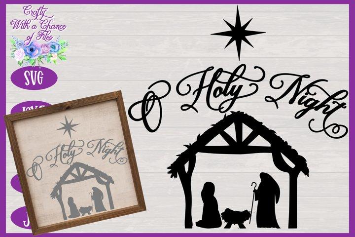 Christmas SVG | O Holy Night SVG | Nativity Scene SVG