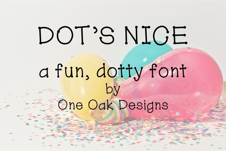Dots Nice - a fun, dotty font