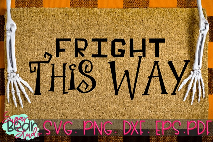 Fright This Way - A Doormat SVG