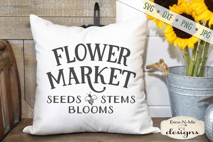 Flower Market |Seeds Stems Blooms |Bee - SVG
