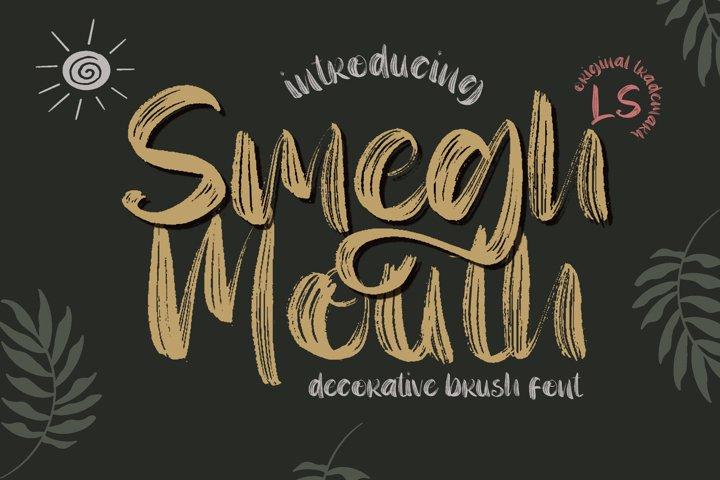Smegh mouth