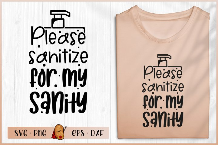 Please Sanitize for My Sanity SVG - Wash Your Hands SVG