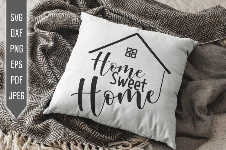 Home Sweet Home Svg. House Svg. Family Svg. Farmhouse Design