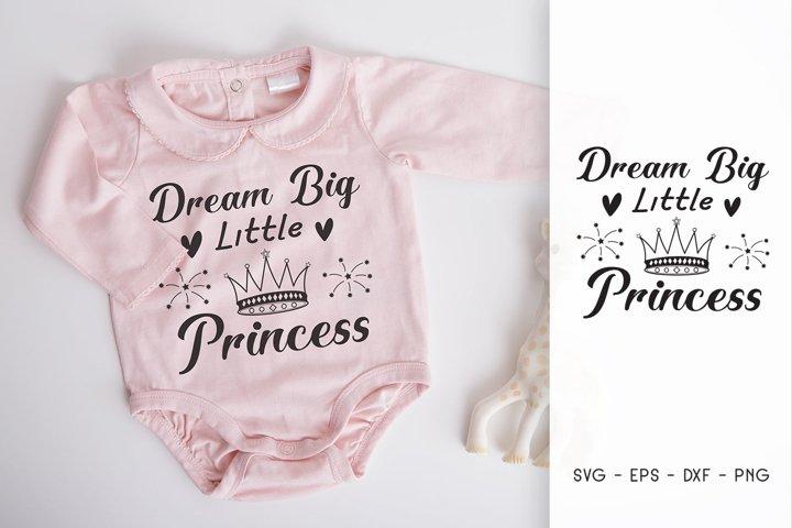 Dream Big Little Princess SVG