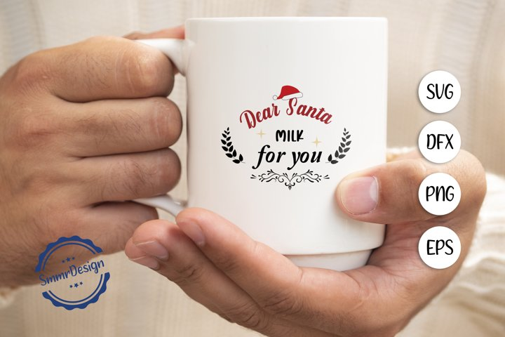 Dear santa milk for you SVG Cut file