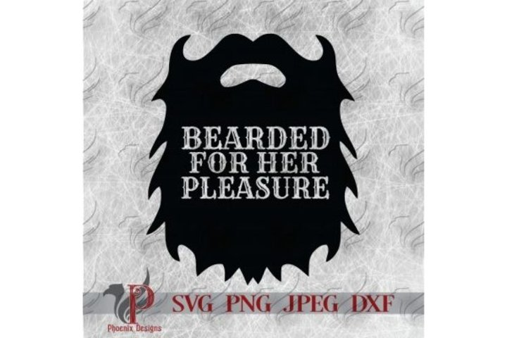 Bearded For Her Pleasure, Beard SVG, Funny Beard SVG,