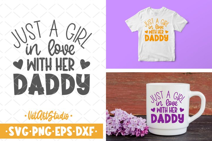 Just a girl in love with her daddy svg, Toddler girl svg
