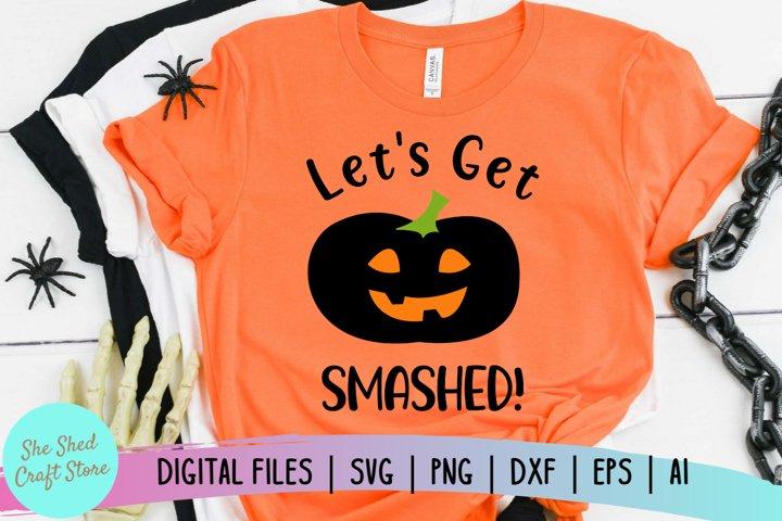 Lets Get Smashed Halloween Pumpkin SVG, Funny Halloween SVG