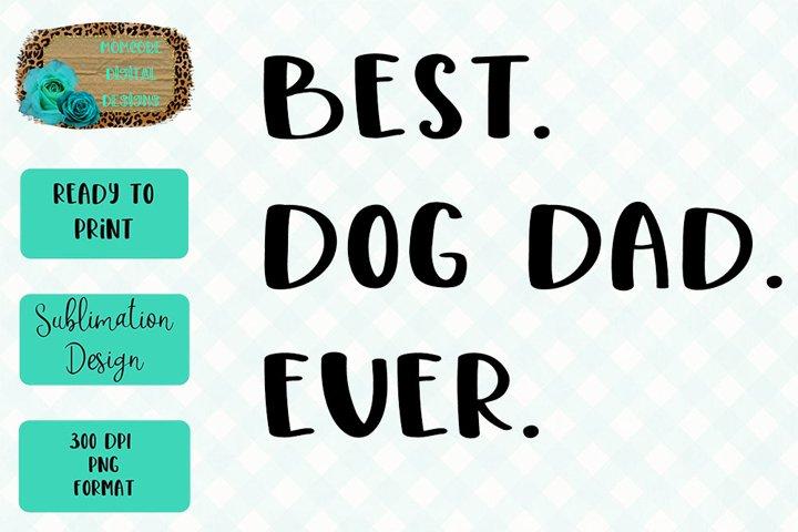 Best. Dog. Dad. Ever. Sublimation Design