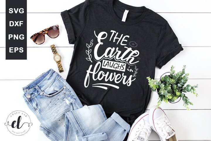 The Earth Laughs In Flowers - Spring SVG