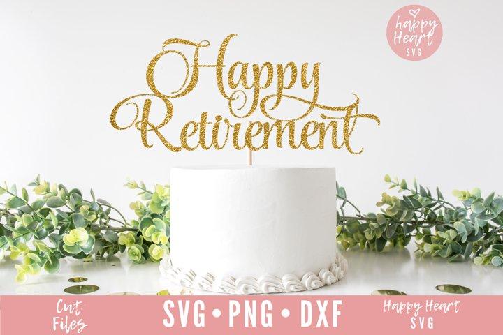 Happy Retirement Cake Topper SVG - Retirement SVG