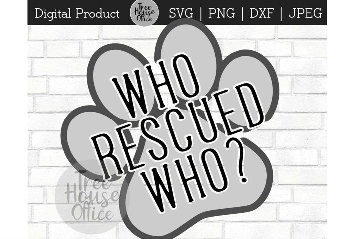 Who Rescued Who, Rescue Pet Lover, Therapy Cat Dog SVG JPEG